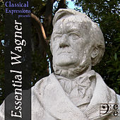 Essential Wagner: His Very Best Opera & Orchestral Music, Including Ride of the Valkyries, Wedding March, the Tristan Prelude, Die Meistersinger & Excerpts from the Ring Cycle by Various Artists