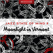 Meritage Jazz: Moonlight in Vermont, Vol. 5 by Various Artists