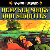 Deep Sea Songs & Shanties by Various Artists