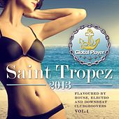 Global Player Saint Tropez 2013, Vol. 1 (Flavoured By House, Electro and Downbeat Clubgroovers) by Various Artists
