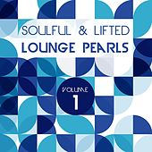 Soulful and Lifted Lounge Pearls, Vol. 1 (A Great Collection of Groovy Lounge Traxx) by Various Artists