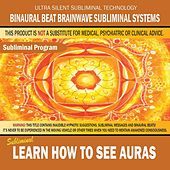 Learn How to See Auras by Binaural Beat Brainwave Subliminal Systems