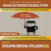 Developing Emotional Intelligence (Eq) by Binaural Beat Brainwave Subliminal Systems