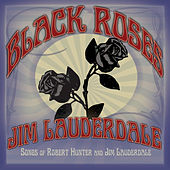 Black Roses by Jim Lauderdale