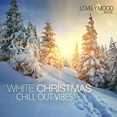 White Christmas Chill Out Vibes by Various Artists