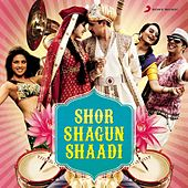 Shor Shagun Shaadi by Various Artists
