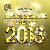 100 Chill & Lounge Tunes for 2013 by Various Artists