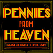 Pennies from Heaven - Original Soundtrack to the BBC Tv Series by Various Artists