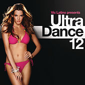 Ultra Dance 12 by Various Artists