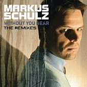 Without You Near (The Remixes) by Markus Schulz