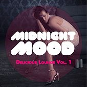Midnight Mood - Delicious Lounge, Vol. 1 by Various Artists