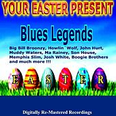 Your Easter Present - Blues Legends by Various Artists