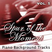 Spur of the Moment Vol. 1 (Piano Background Tracks) by Fruition Music Inc.