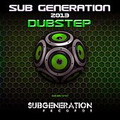 Sub Generation 2013 (Dubstep) by Various Artists