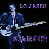 Rock On The Wild Side (Live) by Lou Reed