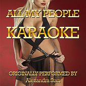 All My People (Karaoke Version) (Originally Performed by Alexandra Stan) by Disco Fever