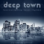 Deep Town (Fascinating Deep House Rhythms) by Various Artists