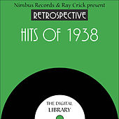 A Retrospective Hits of 1938 by Various Artists