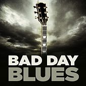 Bad Day Blues by Various Artists