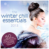 The Winter Chill Essentials 2013 by Various Artists