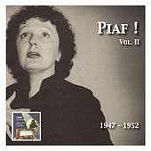Piaf! – The Édith Piaf Collection Vol. 2: (Recorded 1947-1952) by Edith Piaf