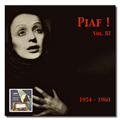 Piaf! – The Edith Piaf Collection, Vol. 3 by Edith Piaf