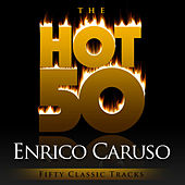 The Hot 50 - Enrico Caruso by Enrico Caruso