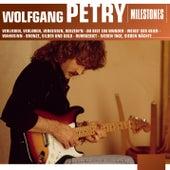 Milestones von Wolfgang Petry
