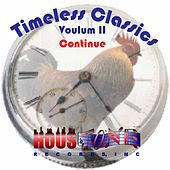 Timeless Classics, Vol. II: Continue by Various Artists