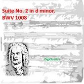 Bach: Suite No. 2 in d minor, BWV 1008 by Johann Sebastian Bach