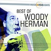 Music & Highlights: Woody Herman - Best of by Woody Herman
