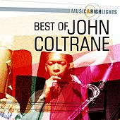 Music & Highlights: John Coltrane - Best of by John Coltrane