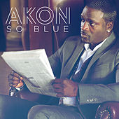 So Blue by Akon
