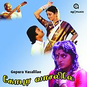 Gopura Vasalile (Original Motion Picture Soundtrack) by Ilaiyaraaja