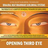 Opening Third Eye by Binaural Beat Brainwave Subliminal Systems
