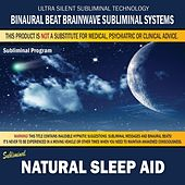 Natural Sleep Aid by Binaural Beat Brainwave Subliminal Systems