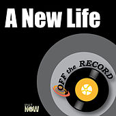 A New Life by Off the Record