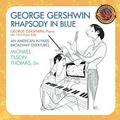 Gershwin: Rhapsody in Blue (1925 Piano Roll); An American In Paris; Broadway Overtures [Expanded Edition] by Various Artists