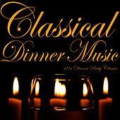 Classical Dinner Music: 101 Dinner Party Classics by Various Artists