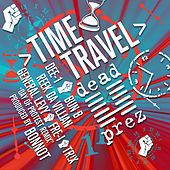 Time Travel (Days of Protest Bonnot Remix) by Dead Prez