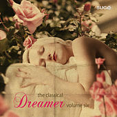 The Classical Dreamer, Vol. 6 by Various Artists