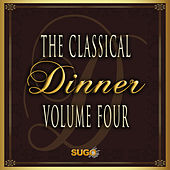 The Classical Dinner, Vol. 4 by Various Artists