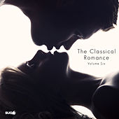 The Classical Romance, Vol. 6 by Various Artists