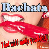 Bachata That Will Make You Hot by Intenso