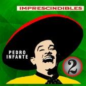 Imprescindibles: Pedro Infante, Vol. 2 by Pedro Infante