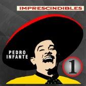 Imprescindibles: Pedro Infante, Vol. 1 by Pedro Infante