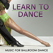 Learn to Dance. Music for Ballroom Dance by Various Artists