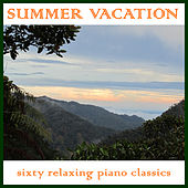 Summer Vacation: Sixty Relaxing Piano Classics by Pianissimo Brothers