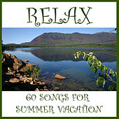 Relax: 60 Songs for Summer Vacation by Pianissimo Brothers