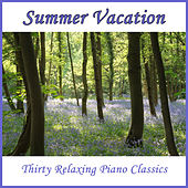 Summer Vacation: Thirty Relaxing Piano Classics by Pianissimo Brothers